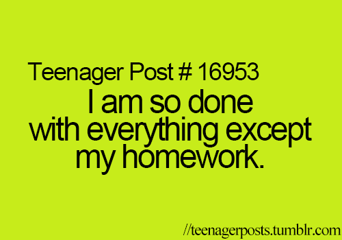 Teenager Post About Homework Funny Teenager Post Facebook