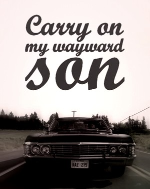 Carry on my wayward son via tumblr image 1655184 by voron777 on