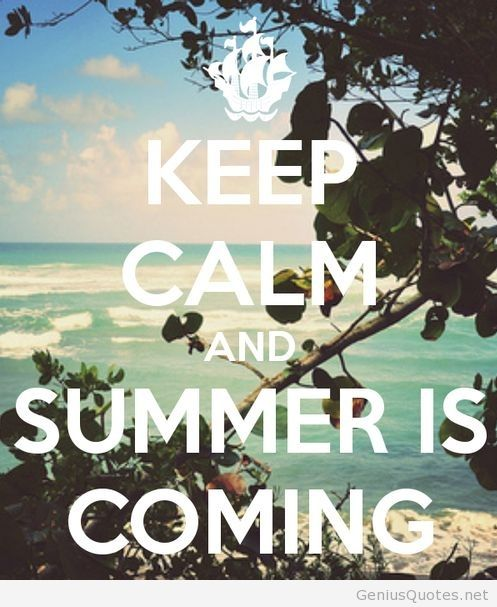 Keep Calm And Summer Is Coming   Image #1817744 By Marky On Favim.com