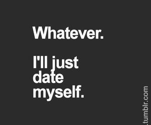 dating me quotes tumblr Tumblr dates because really, we don't want to have to explain tumblr to people get me a date tumblrdates is an 18+ establishment.