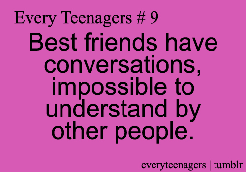 Best Teenage Love Quotes Ever : besties, conversations, funny, quotes, relateable, teenager, weird