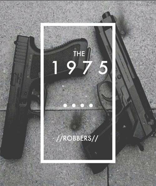 love, music, pistol, songs, the 1975, robbers