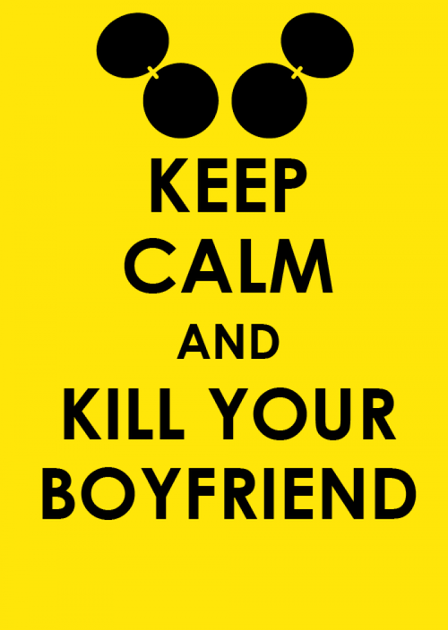 keep calm, lady gaga, boyfriend, mickey mouse, kill