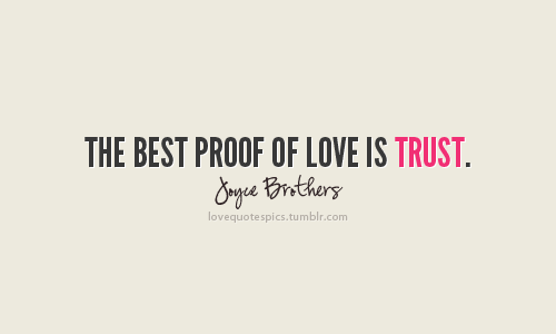 Quotes About Love And Trust Tumblr : love-love-quotes-love-sayings-sayings-quotes-quotations-trust ...