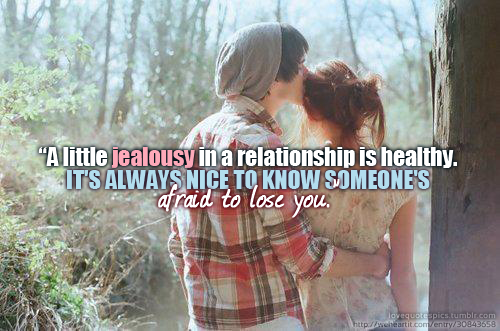 boy, cute, girl, jealous, jealousy, love, love quotes, love sayings, pretty, quotations, quote, quotes, relationship, sayings, sweet, text, typo, typography