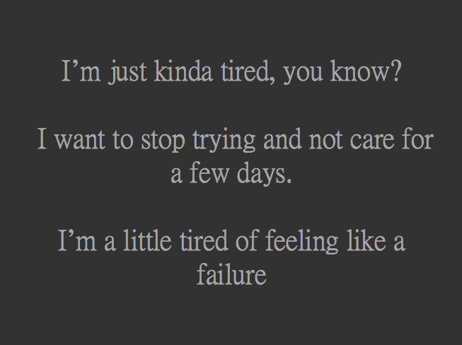 tired, caring, exhausted, depressed, failure