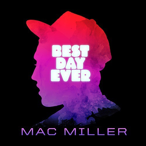 best day ever, mac miller, most dope