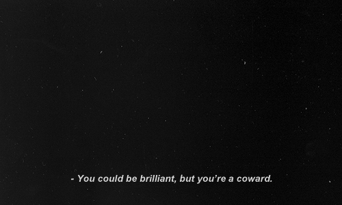 black and white, brilliant, coward, night, outerspace, sky, space, stars, truth, typography, wow