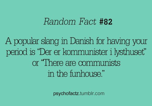 communists, danish, denmark, facts, funny, joke, lol, period, random, random fact, slang, text