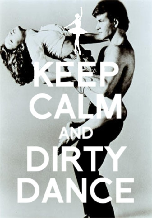 dancing, dirty dancing, hot, keep calm, movie