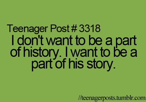 his story, post, teenage, tennagerposts, text quotes