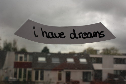 i have dreams, text, typo, view