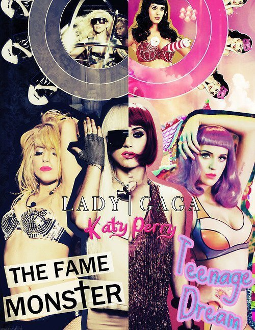 katy perry, lady gaga, lady gaga is a fame whore, teenage dream, the fame monster