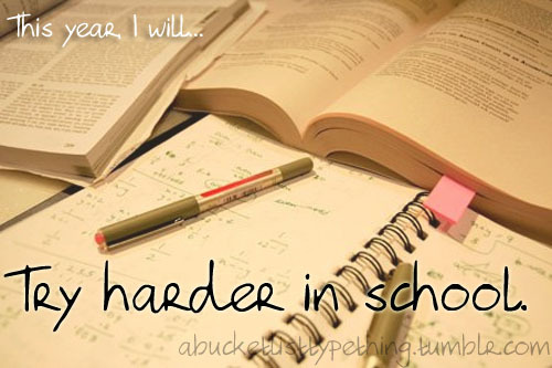 school, try, try harder