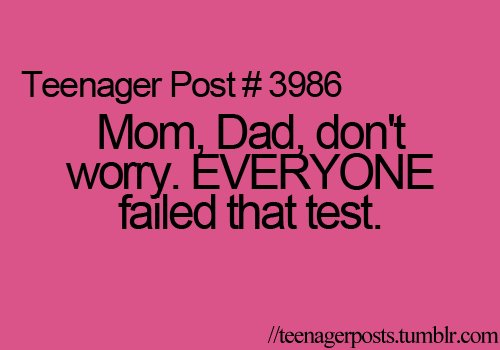 3986, failed test, mom & dad, teenager post, teenagerposts
