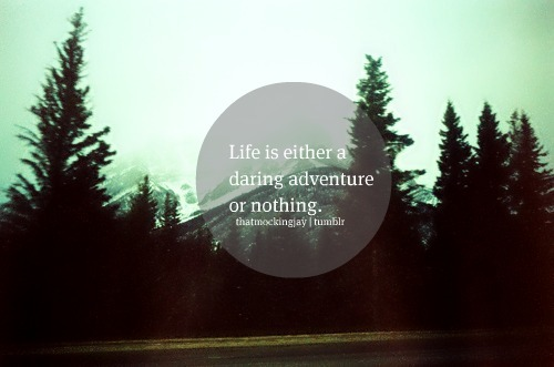 adventure, inspiration, inspirational, life, photography