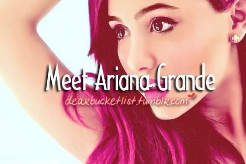 ariana, ariana grande, before i die, bucket list, celeb, celebrity, cute, dearbucketlist, earing, grande, hair, meet, pretty, red hair, superstar, victorious