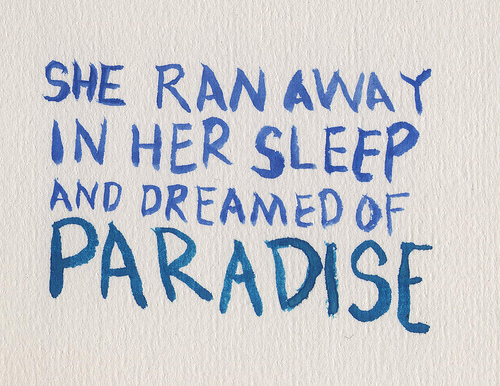 away, beautiful, blue, coldplay, dream, dreaming, lyrics, music, ocean, paper, para-para-paradise, paradise, parapraparadise, relax, sleep, song, summer, sun, text, words