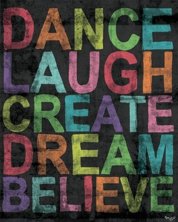 believe, dance, dream, laugh, text