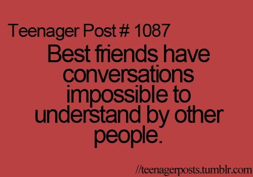 best friends, fact, quotes, so true, teenager