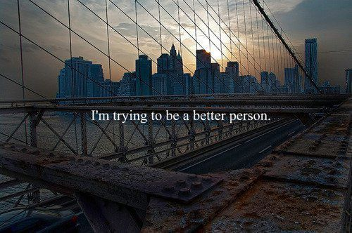 better person, but im just a bridge, city, quote, text, true, try, words