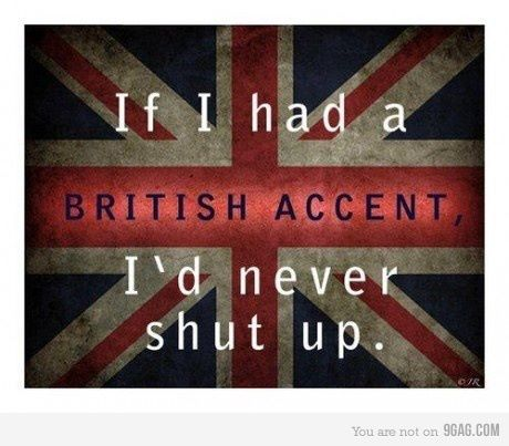 british accent, england, funny, quote, shut up