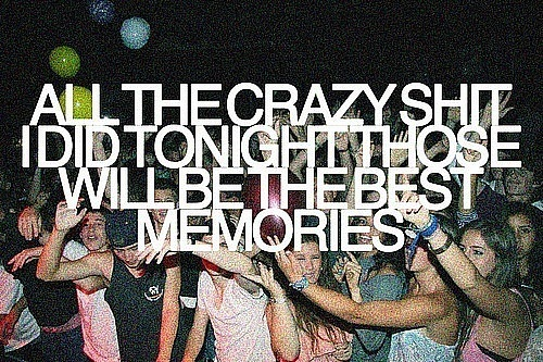 crazy, friends, memories, party, text