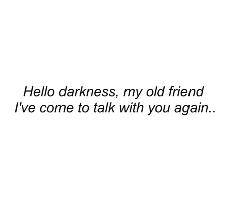 darkness, friend, text