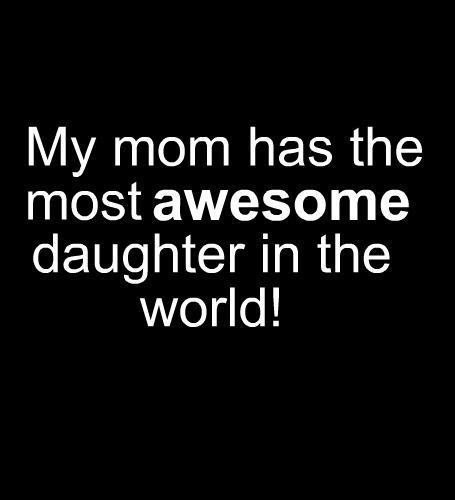 daughter, funny, love, mom, qoute