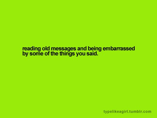 embarrasing, funny, girl, haha, message, quote, text, true