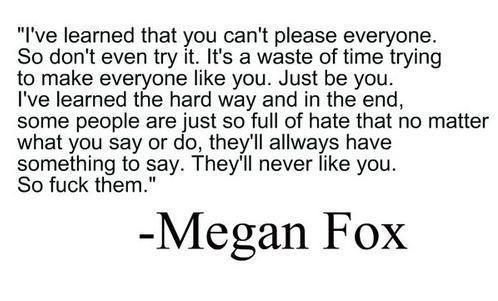 fake people, golden words, i love ma haters, i love my haters, megan fox