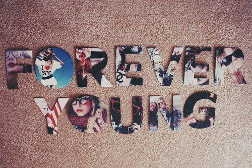 forever, forever young, text, young