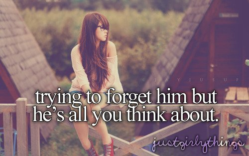 forget, forget about him, i love you, just girly things, justgirlythings