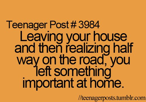 forget, forgeting, funny, leaving, left, teenager post, teenagerposts, teenagers posts, teenger post, text, tumbler