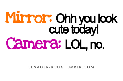fun mirror camera, funny, lol, oh why, tennager, text
