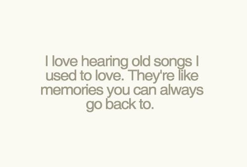 life, love, memories, old songs, quotes